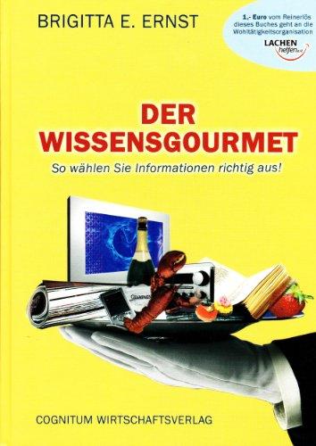 9783939780007: Der Wissensgourmet: So w�hlen Sie Informationen richtig aus