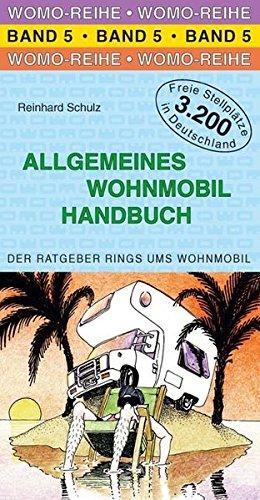 9783939789055: Allgemeines Wohnmobil Handbuch: Die Anleitung für das wohnmobile Leben. Der Ratgeber rings um das Wohnmobil