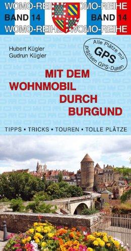 9783939789147: Mit dem Wohnmobil durch Burgund