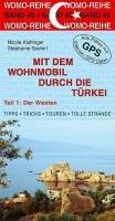 9783939789499: Mit dem Wohnmobil durch die Türkei Teil 1. Der Westen: Die Anleitung für einen Erlebnisurlaub. Tipps . Tricks . Touren . Tolle Strände