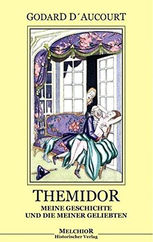 9783939791331: Themidor: Meine Geschichte Und Die Meiner Gelibten