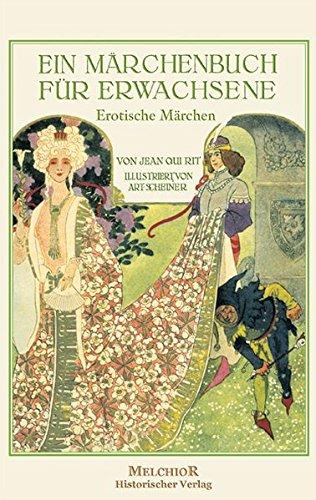 Märchenbuch für Erwachsene - Erotische Märchen -: Jean Qui Rit