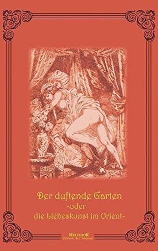 Der Duftende Garten: oder die Liebeskunst im: Scheik Nefzaui