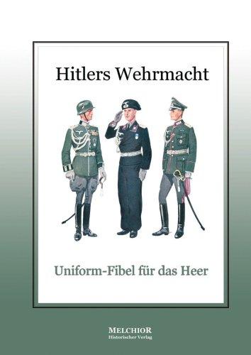 9783939791805: Hitlers Wehrmacht: Uniform-Fibel für das Heer (Livre en allemand)