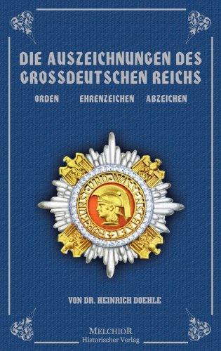 Die Auszeichnungen des Großdeutschen Reichs: Orden, Ehrenzeichen,: Heinrich Doehle