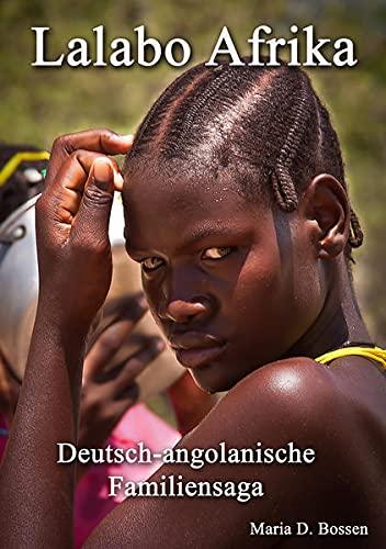9783939792031: Lalabo Afrika: Deutsch-angolanische Familiensaga