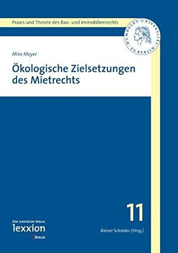 9783939804703: Okologische Zielsetzung Des Mietrechts (Praxis Und Theorie Des Bau- Und Immobilienrechts) (German Edition)