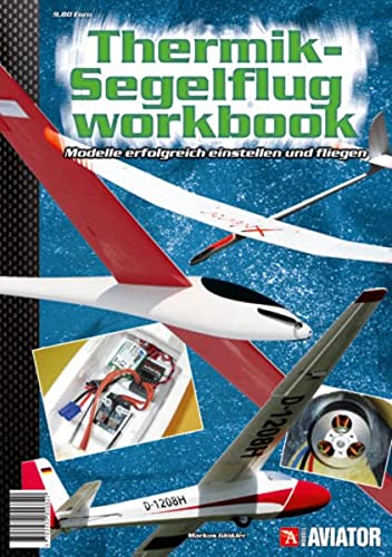 9783939806820: Modell AVIATOR Thermik-Segelflug Workbook