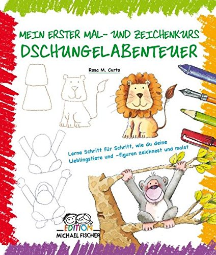 9783939817871: Mein erster Mal- und Zeichenkurs: Dschungelabenteuer: Lerne Schritt fu¨r Schritt, wie du deine Lieblingstiere und -figuren zeichnest und malst