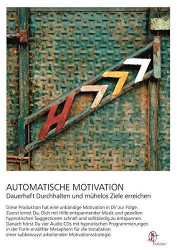 9783939821830: Automatische Motivation - Dauerhaft Durchhalten und m�helos Ziele erreichen