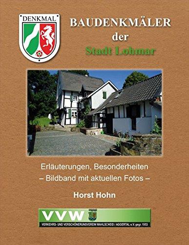 9783939829355: Baudenkm�ler der Stadt Lohmar: Erl�uterungen, Besonderheiten - Bildband mit aktuellen Fotos
