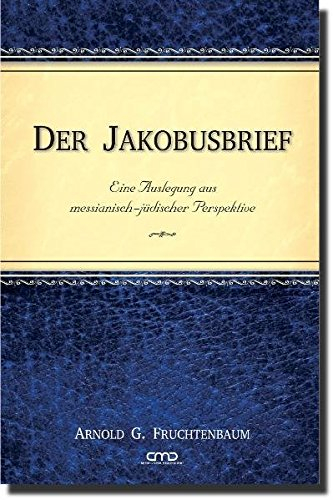9783939833512: Der Jakobusbrief: Eine Auslegung aus messianisch-jüdischer Perspektive