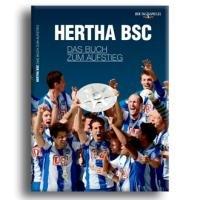 Hertha BSC ? das Buch zum Aufstieg: Die Saison 2010/2011 : Die Saison 2010/2011