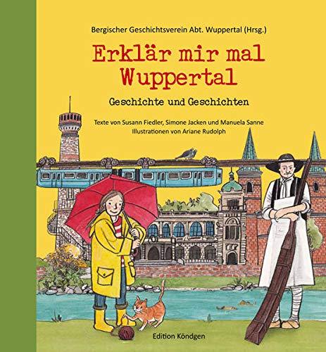 9783939843504: Erkl�r mir mal Wuppertal: Geschichte und Geschichten