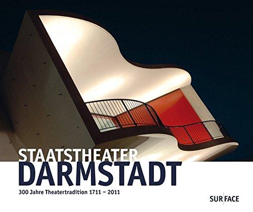 9783939855217: Staatstheater Darmstadt: 300 Jahre Theatertradition 1711-2011