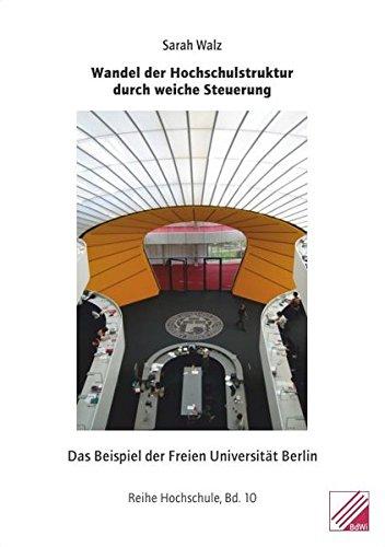9783939864219: Wandel der Hochschulstruktur durch weiche Steuerung: Das Beispiel der Freien Universität Berlin