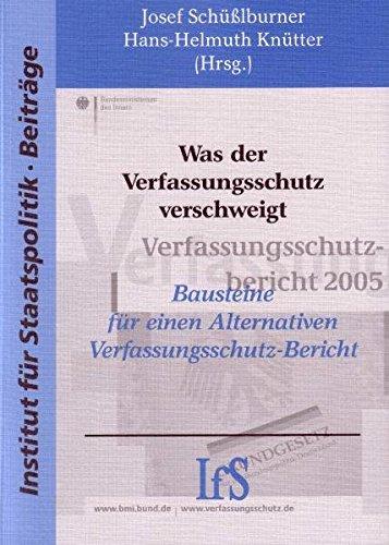 9783939869511: Was der Verfassungsschutz verschweigt: Bausteine für einen Alternativen Verfassungsschutzbericht