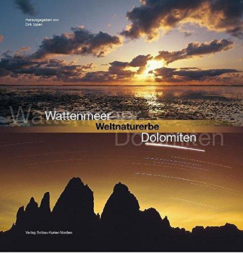 Weltnaturerbe: Wattenmeer - Dolomiten - Dirk, Ippen und Rogger Hermann