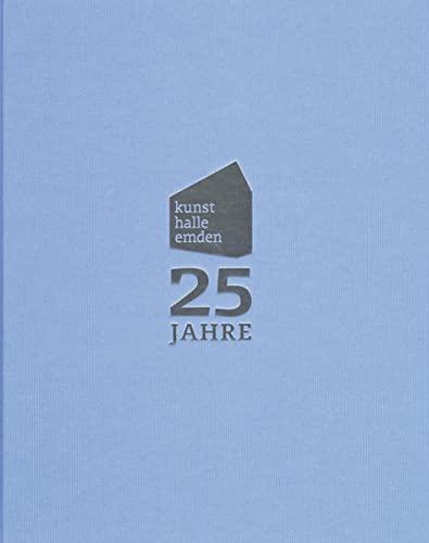9783939870944: 25 Jahre Kunsthalle Emden 1986-2011