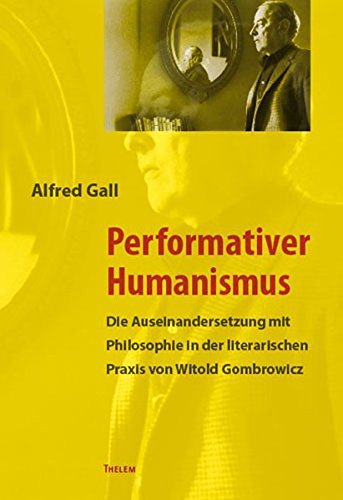 Performativer Humanismus: Alfred Gall