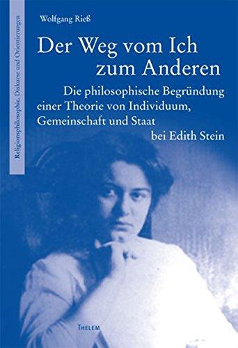 Der Weg vom Ich zum Anderen: Die philosophische Begrundung einer Theorie von Individuum, ...