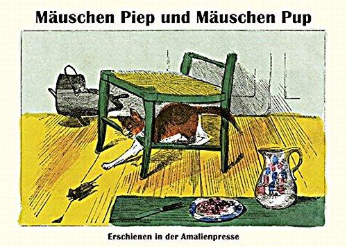 9783939904168: Mäuschen Piep und Mäuschen Pup: Nach einem Bilderbuch aus dem 19. Jahrhundert