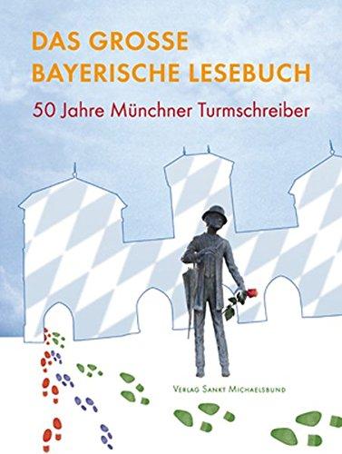 9783939905356: Das große bayerische Lesebuch: 50 Jahre Münchner Turmschreiber