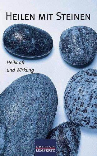 9783939908265: Heilen mit Steinen: Heilkraft und Wirkung