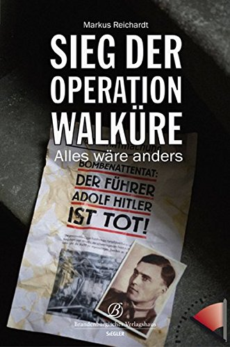 9783939908760: Sieg der Operation Walk�re: Alles w�re anders
