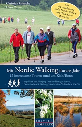 9783939908821: Mit Nordic Walking durchs Jahr: 12 interessante Touren rund um Koln/Bonn