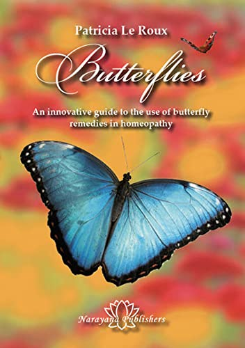 9783939931782: Butterflies: An innovative guide to the use of butterfly remedies in homeopathy