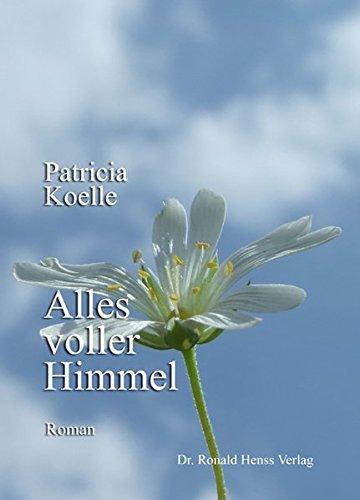 Alles voller Himmel - Patricia Koelle