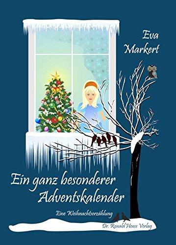 9783939937197: Ein ganz besonderer Adventskalender. Eine Weihnachtserz�hlung