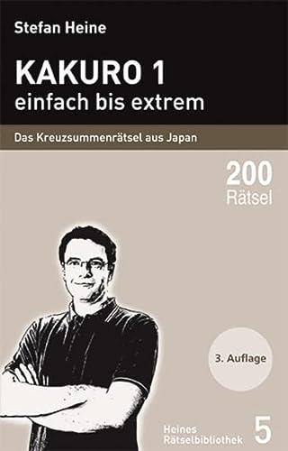 9783939940043: Kakuro - einfach bis extrem: Das Kreuzsummenrätsel aus Japan