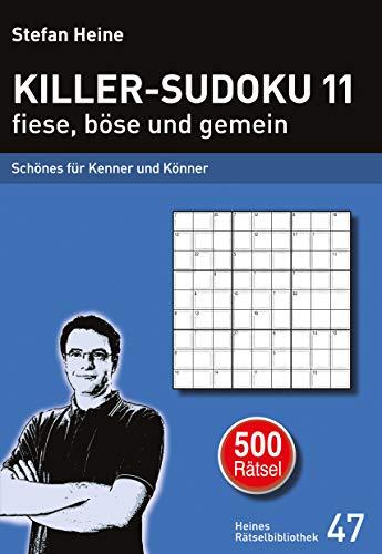 9783939940463: Killer-Sudoku 11 fiese, böse und gemein: Schönes für Kenner und Könner