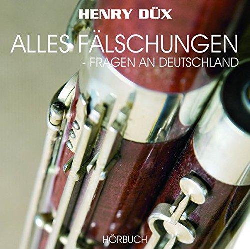 Alles F�lschungen. 3 CD's (_AV): D�x, Henry