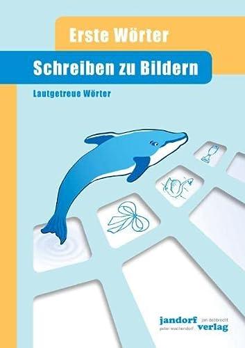 Schreiben zu Bildern: Erste Wörter - Lautgetreue: Peter Wachendorf, Jan