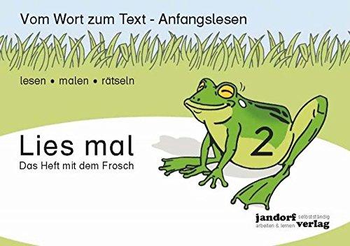 9783939965732: Lies mal 2 - Das Heft mit dem Frosch: Vom Wort zum Text - Anfangslesen