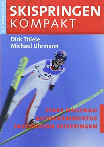 9783939978015: Skispringen Kompakt: Skispringen von A-Z