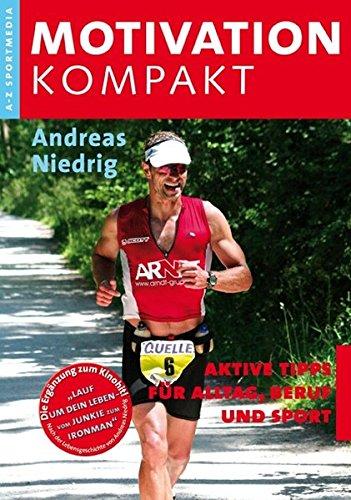 9783939978053: Motivation Kompakt: Aktive Tipps für Alltag,Beruf und Sport