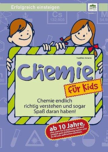 Chemie für Kids: Erfolgreich einsteigen!: Manfred Amann