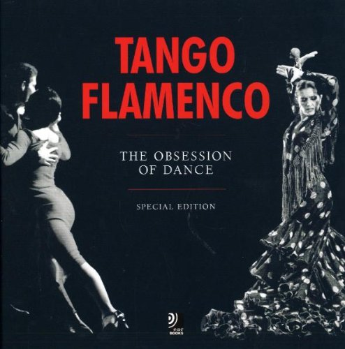 Tango and Flamenco: The Obsession of Dance: Various