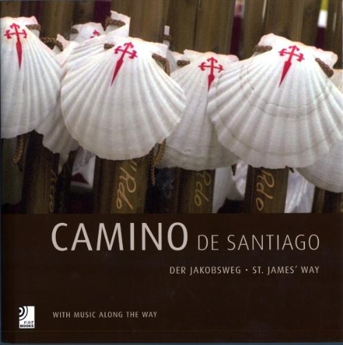 9783940004390: Camino De Santiago: St James' Way: With Music Along The Way