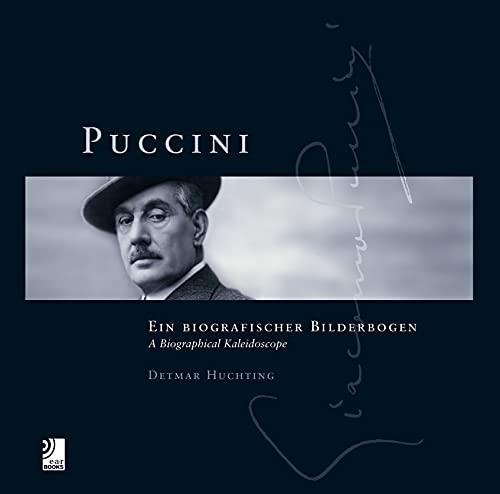 Puccini: Ein biografischer Bilderbogen: Detmar Huchting