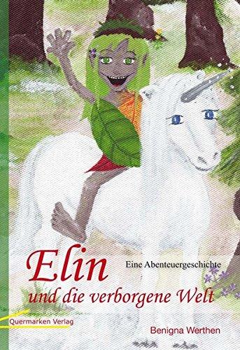 Elin und die verborgene Welt: Eine Abenteuergeschichte: Werthen, Benigna