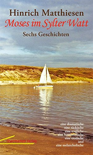 Moses im Sylter Watt: Sechs Geschichten: Hinrich Matthiesen