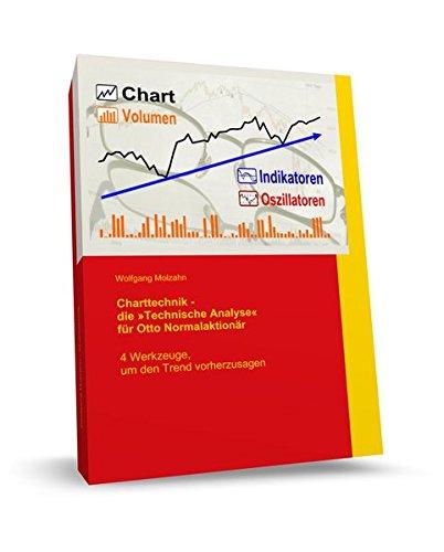 9783940014214: Charttechnik - Die »Technische Analyse« für Otto Normalaktionär: 4 Werkzeuge, um den Trend vorherzusagen