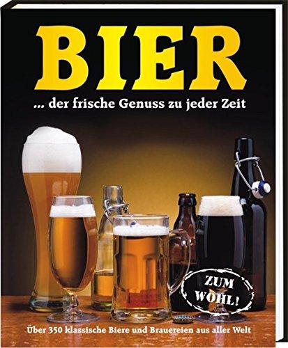 9783940025807: Bier...der frische Genuss zu jeder Zeit