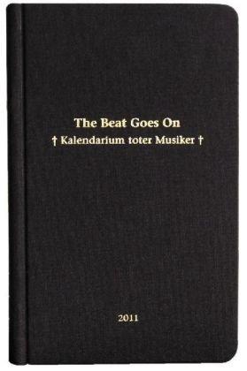 9783940029652: The Beat Goes On 2011: Das Kalendarium toter Musiker