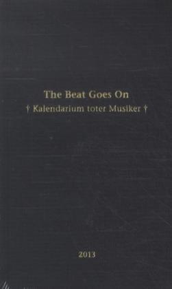 The Beat Goes On 2013: Das Kalendarium: The Beat Goes